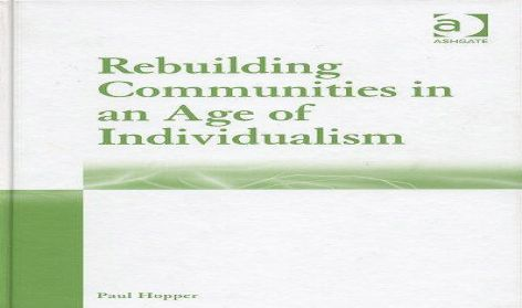 Rebuilding Communities in an Age of Individualism