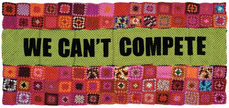 We Can't Compete, crocheted banner