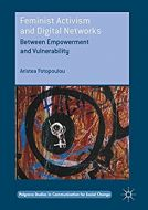 Feminist Activism and Digital Networks: Between empowerment and vulnerability
