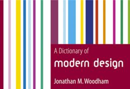 Prof Jonathan Woodham: Dictionary of Modern Design