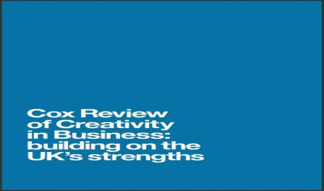 Cox Review of Creativity in Business: building on the UK's strengths